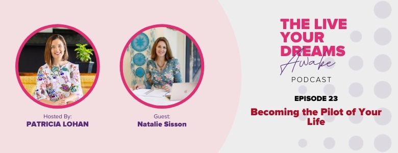 Podcast: Becoming the Pilot of Your Life with Natalie Sisson